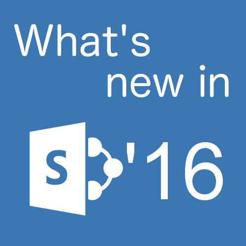 New Features for SharePoint 2016
